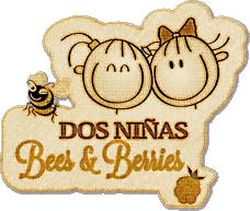 Dos Niñas Bees & Berries